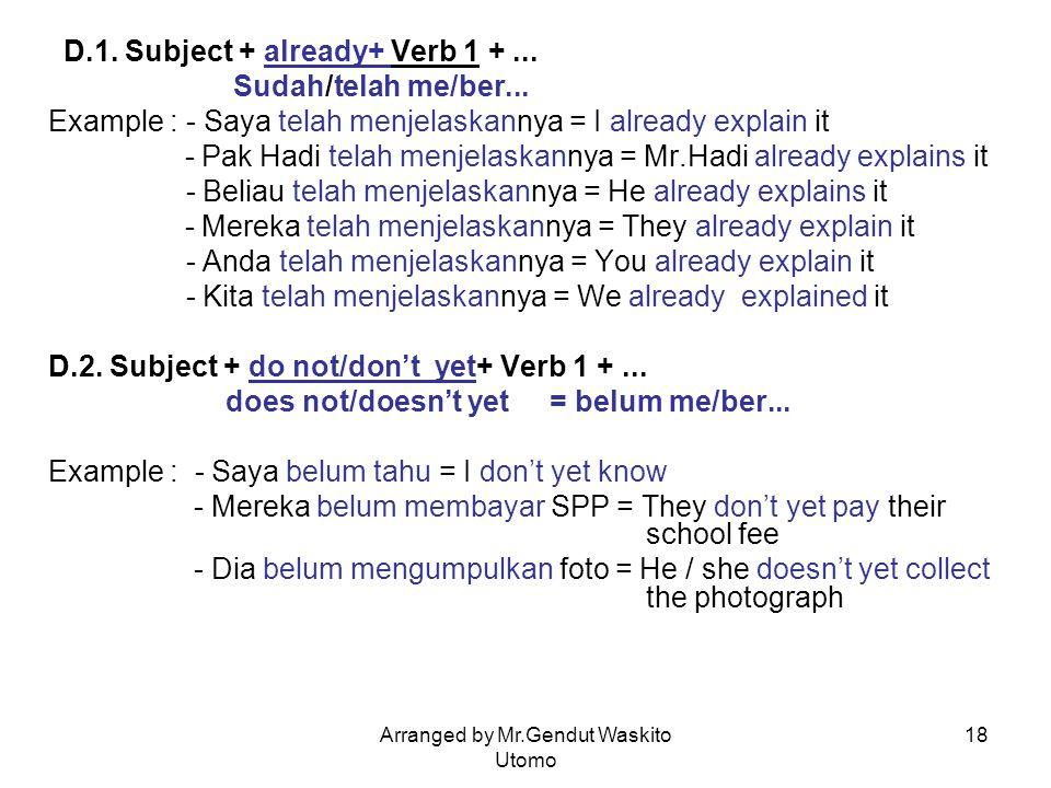 D.1. Subject + already+ Verb 1 + ... Sudah/telah me/ber...