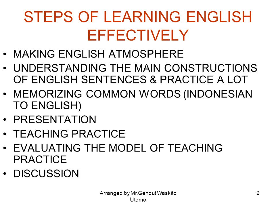 STEPS OF LEARNING ENGLISH EFFECTIVELY