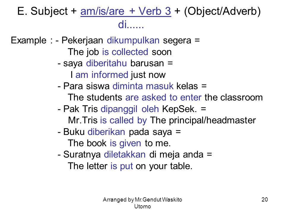 E. Subject + am/is/are + Verb 3 + (Object/Adverb) di......