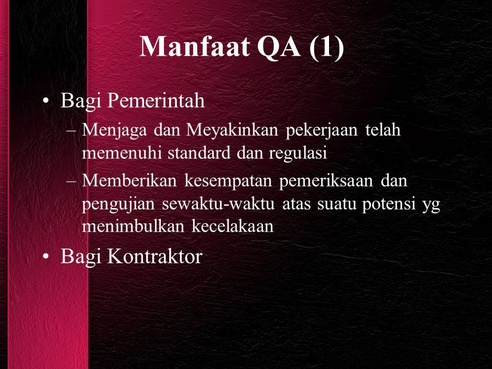 Manfaat QA (1) Bagi Pemerintah Bagi Kontraktor