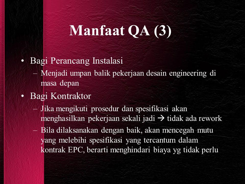 Manfaat QA (3) Bagi Perancang Instalasi Bagi Kontraktor