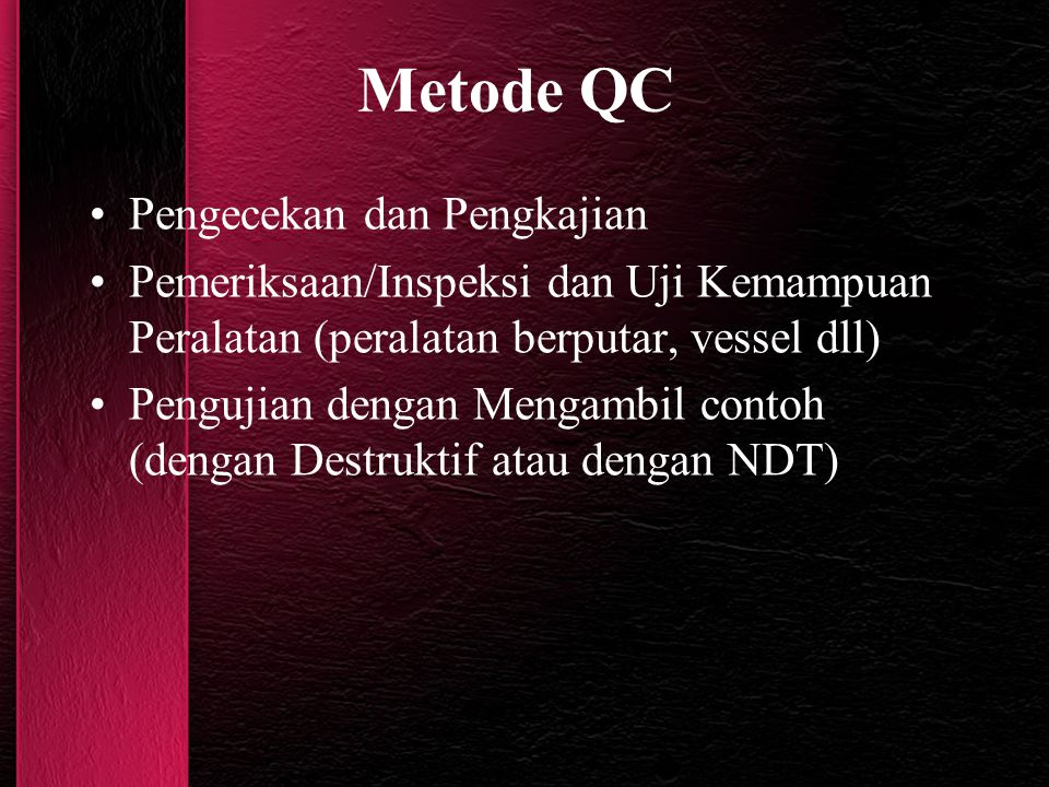 Metode QC Pengecekan dan Pengkajian