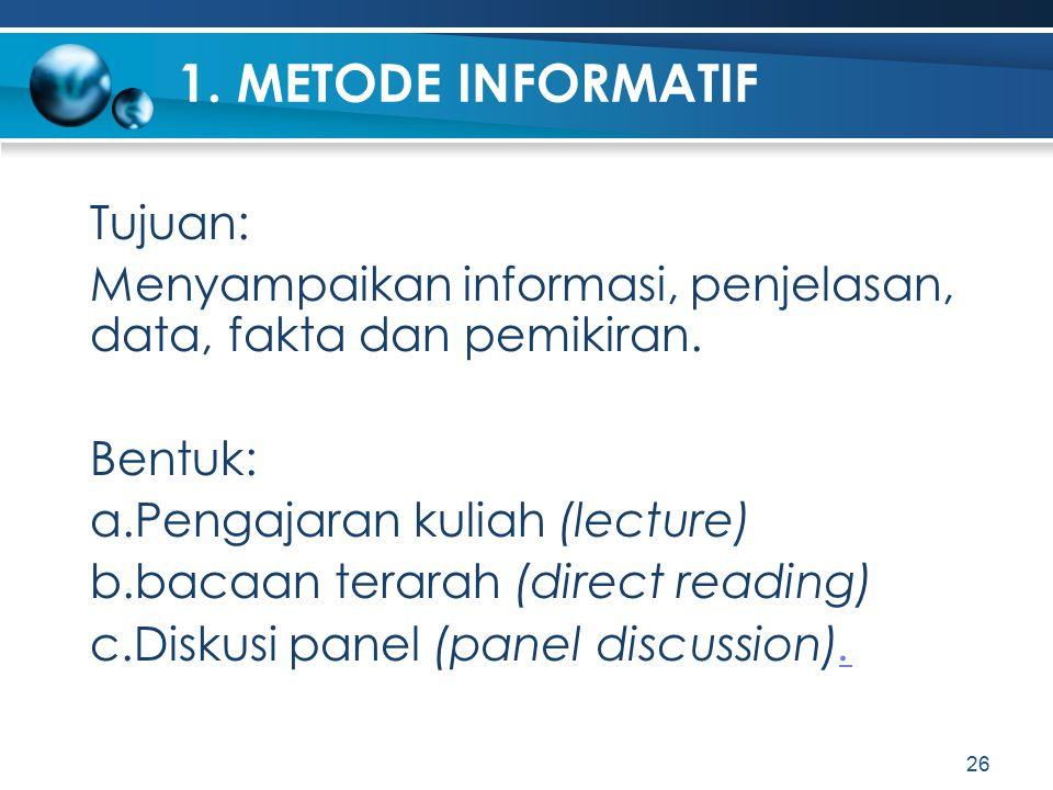 1. METODE INFORMATIF Tujuan: