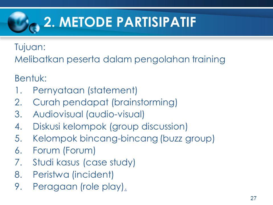 2. METODE PARTISIPATIF Tujuan: