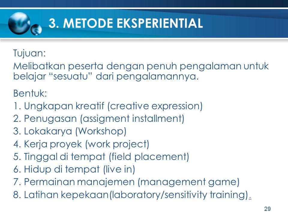 3. METODE EKSPERIENTIAL Tujuan: