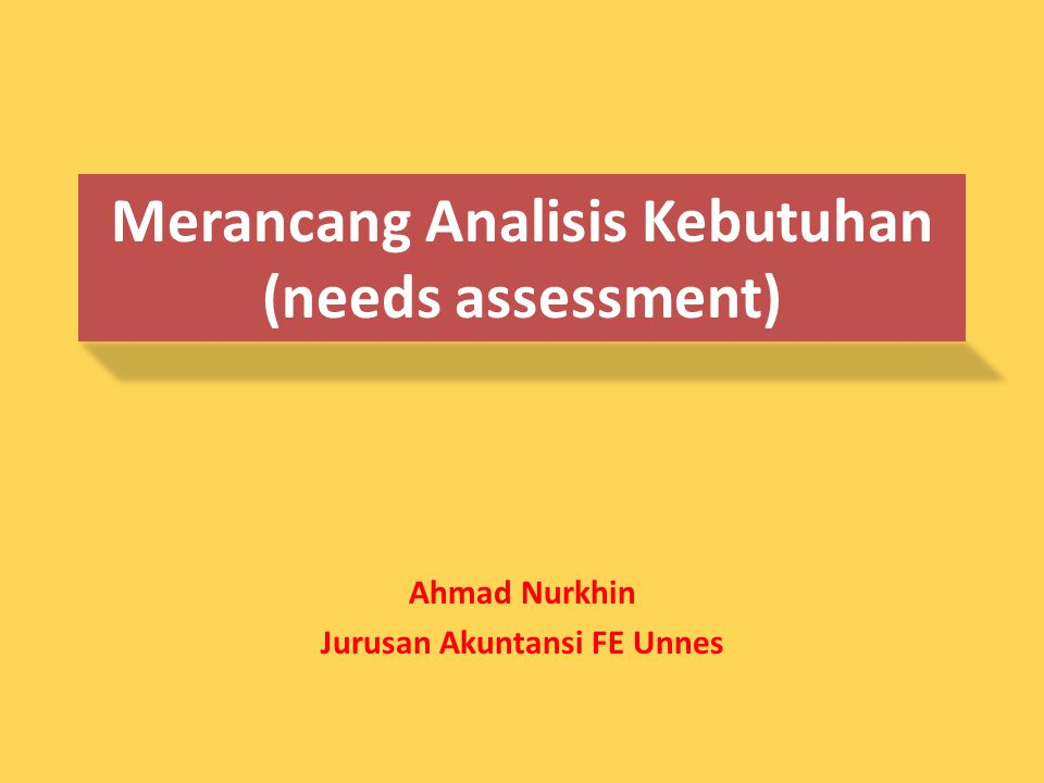 Merancang Analisis Kebutuhan (needs assessment)