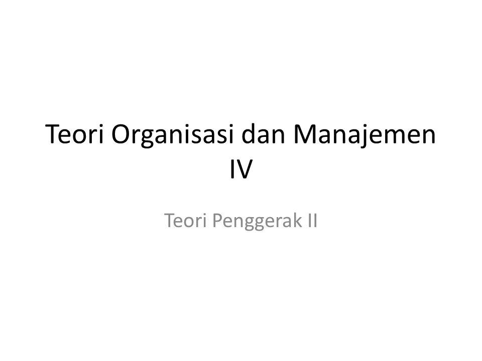 Teori Organisasi dan Manajemen IV