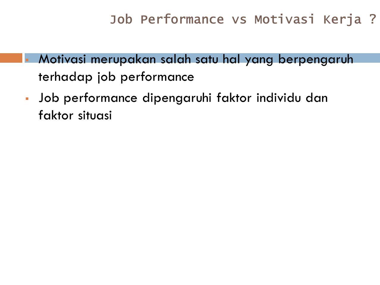 Job Performance vs Motivasi Kerja