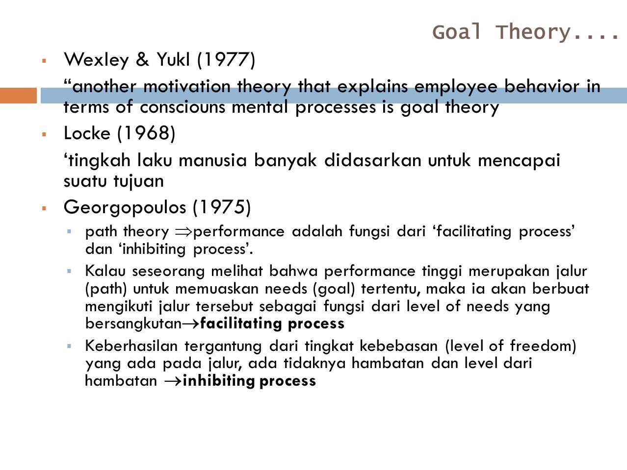 Goal Theory.... Wexley & Yukl (1977)