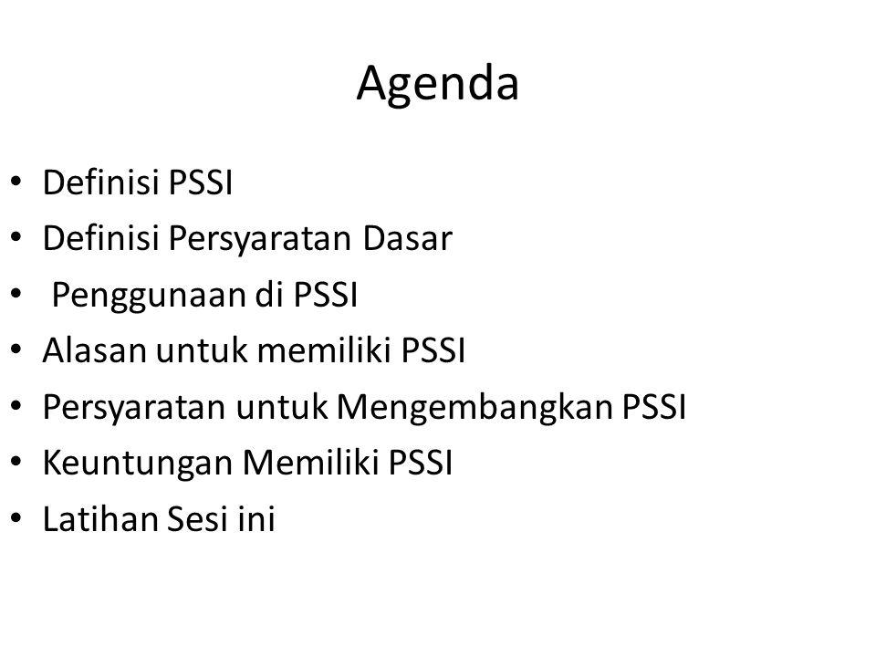 Agenda Definisi PSSI Definisi Persyaratan Dasar Penggunaan di PSSI