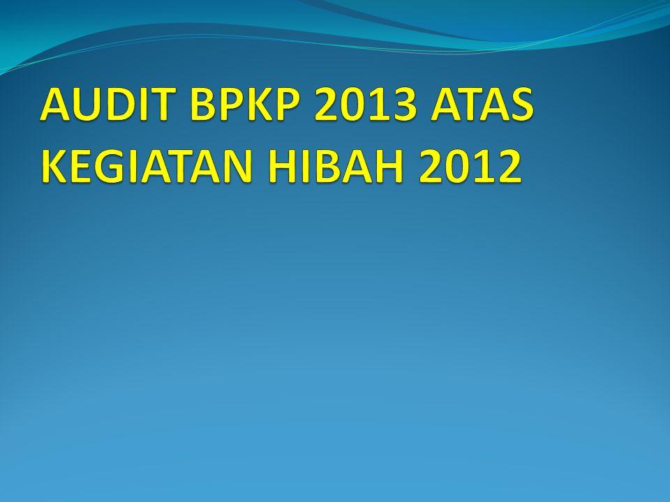 AUDIT BPKP 2013 ATAS KEGIATAN HIBAH 2012