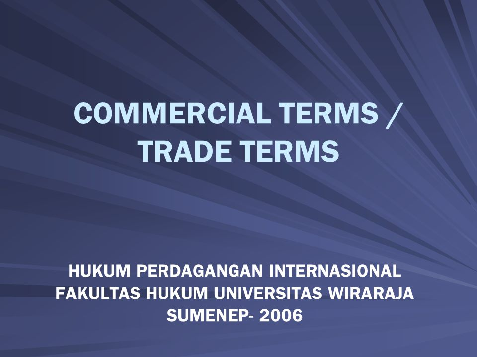 COMMERCIAL TERMS / TRADE TERMS