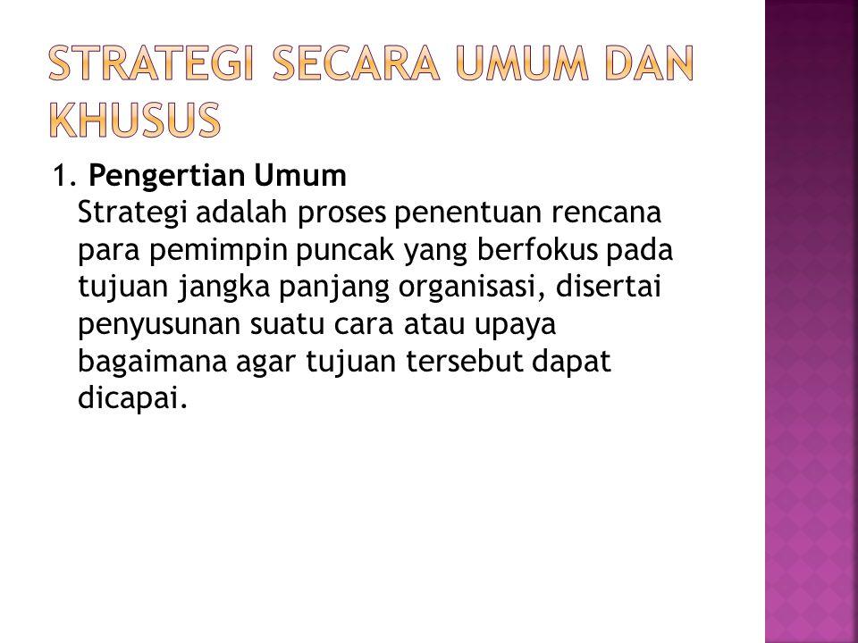 Strategi secara umum dan khusus