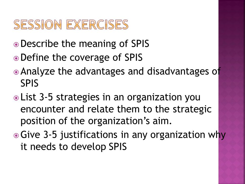 Session Exercises Describe the meaning of SPIS