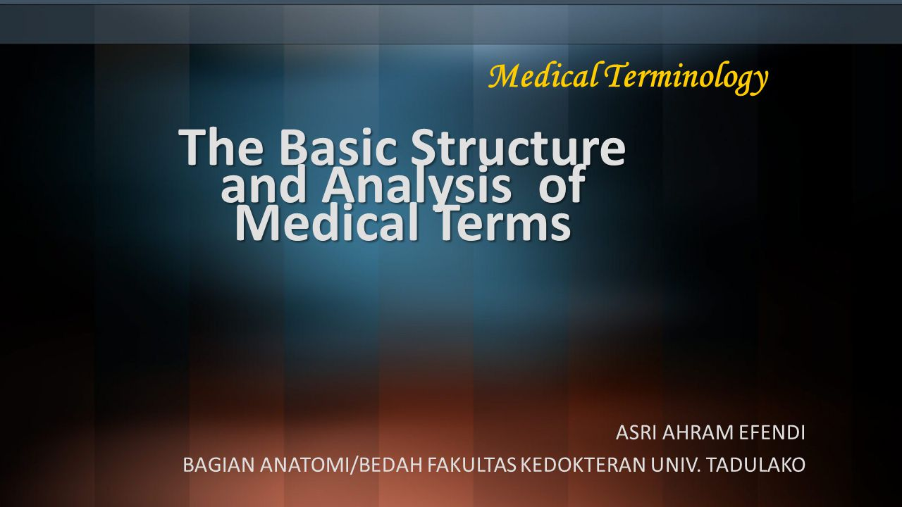 The Basic Structure and Analysis of Medical Terms