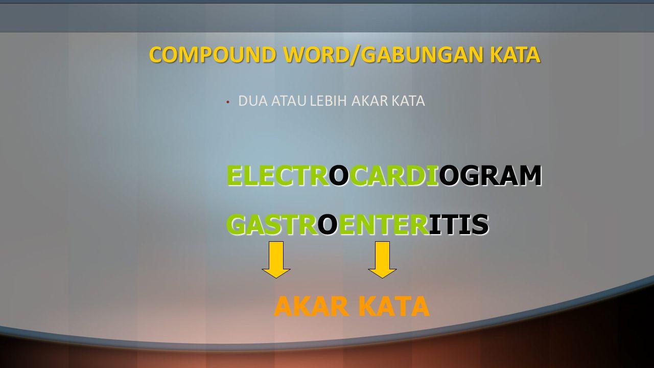 COMPOUND WORD/GABUNGAN KATA
