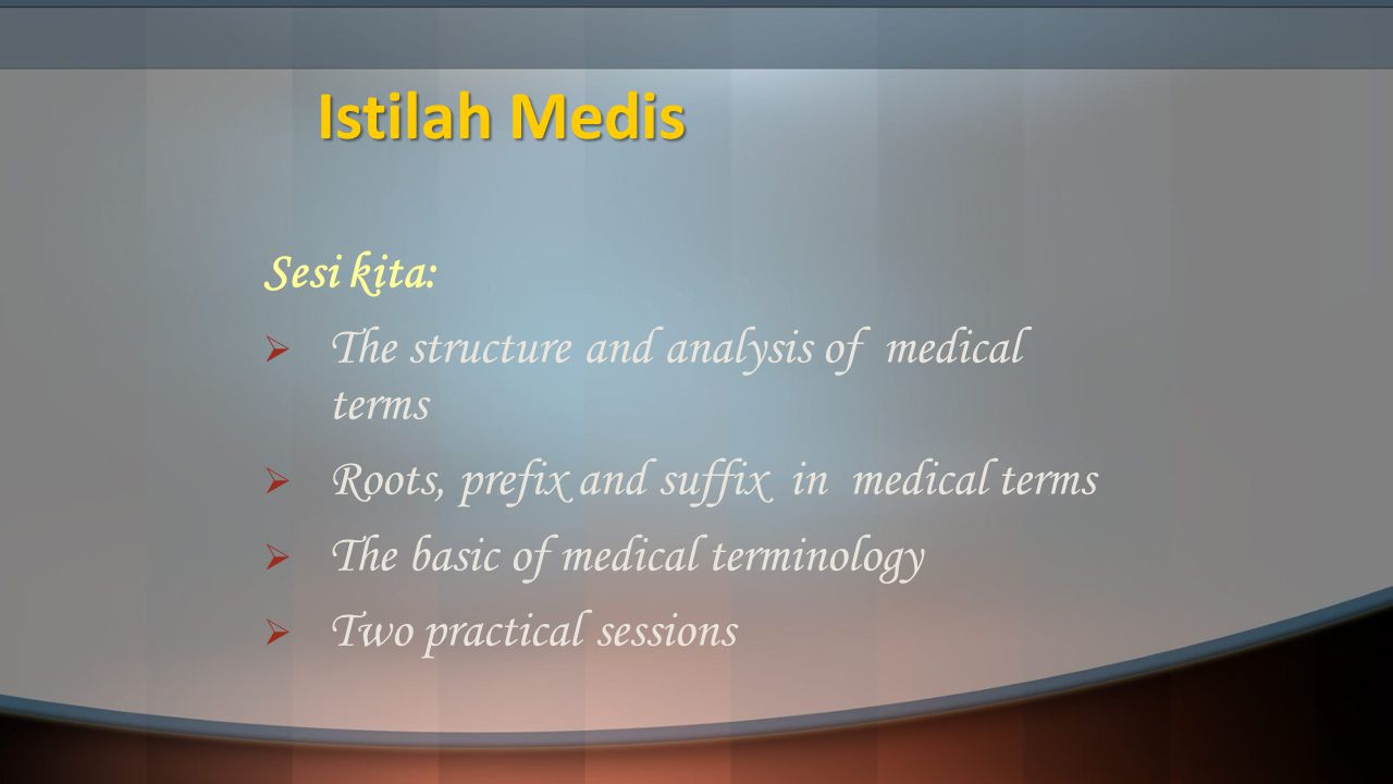 Istilah Medis Sesi kita: The structure and analysis of medical terms
