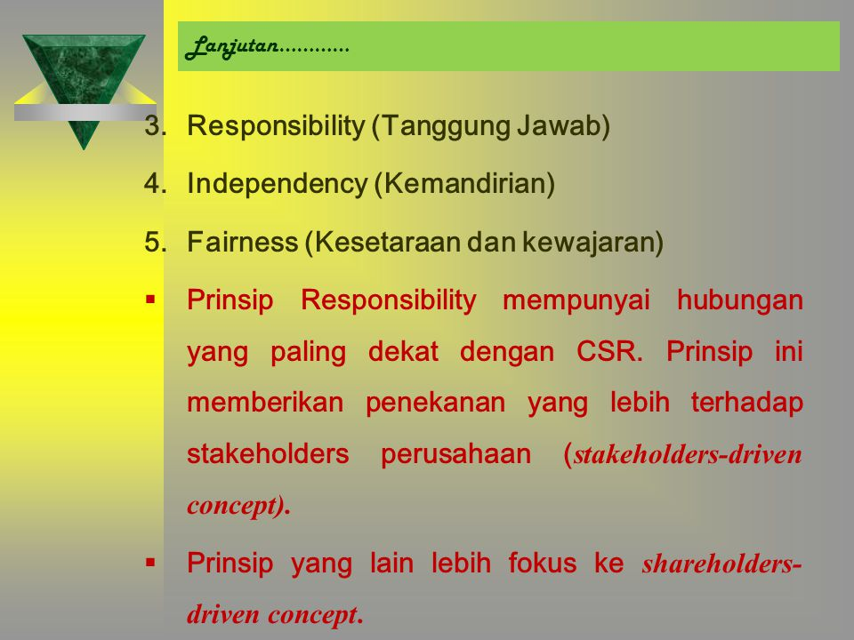 Responsibility (Tanggung Jawab) Independency (Kemandirian)