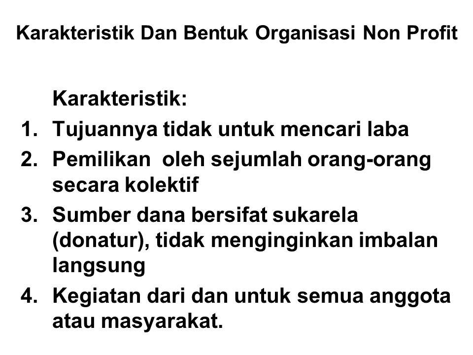 Karakteristik Dan Bentuk Organisasi Non Profit