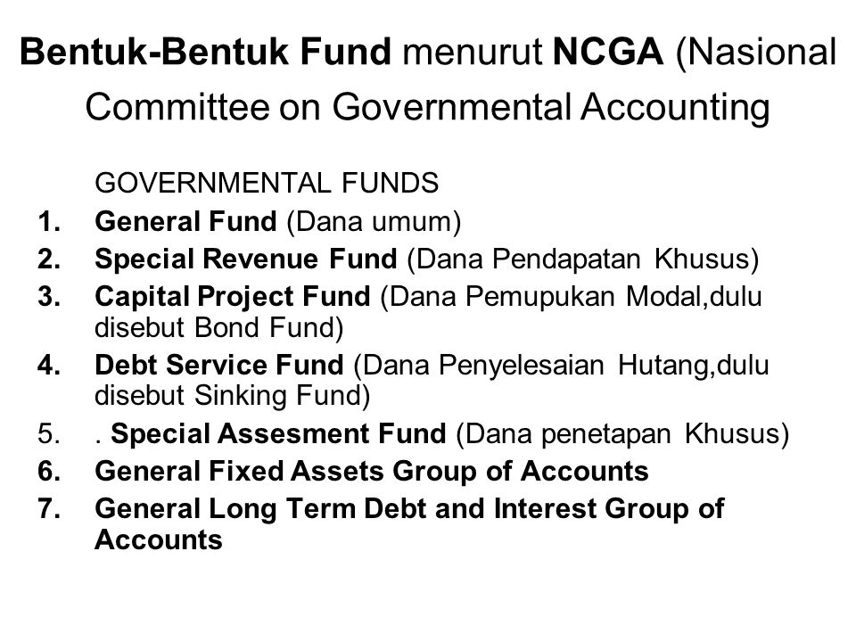 Bentuk-Bentuk Fund menurut NCGA (Nasional Committee on Governmental Accounting