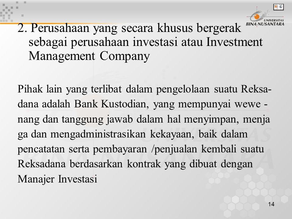 2. Perusahaan yang secara khusus bergerak sebagai perusahaan investasi atau Investment Management Company