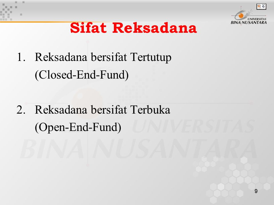 Sifat Reksadana Reksadana bersifat Tertutup (Closed-End-Fund)