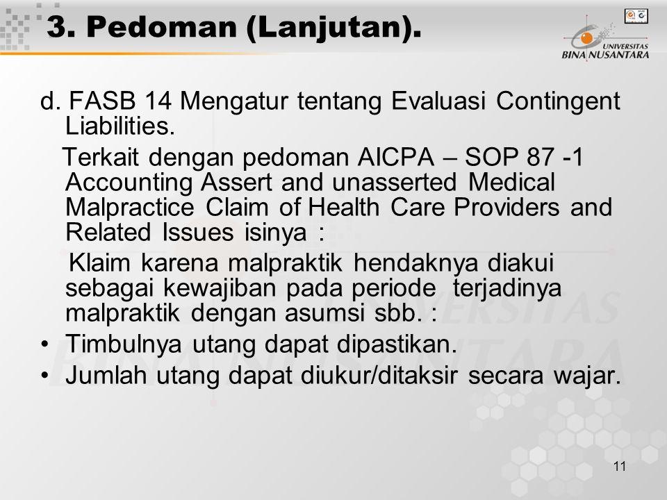 3. Pedoman (Lanjutan). d. FASB 14 Mengatur tentang Evaluasi Contingent Liabilities.