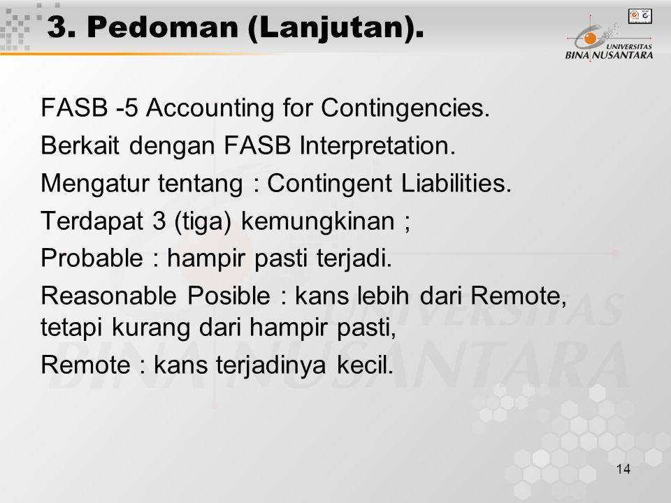 3. Pedoman (Lanjutan). FASB -5 Accounting for Contingencies.