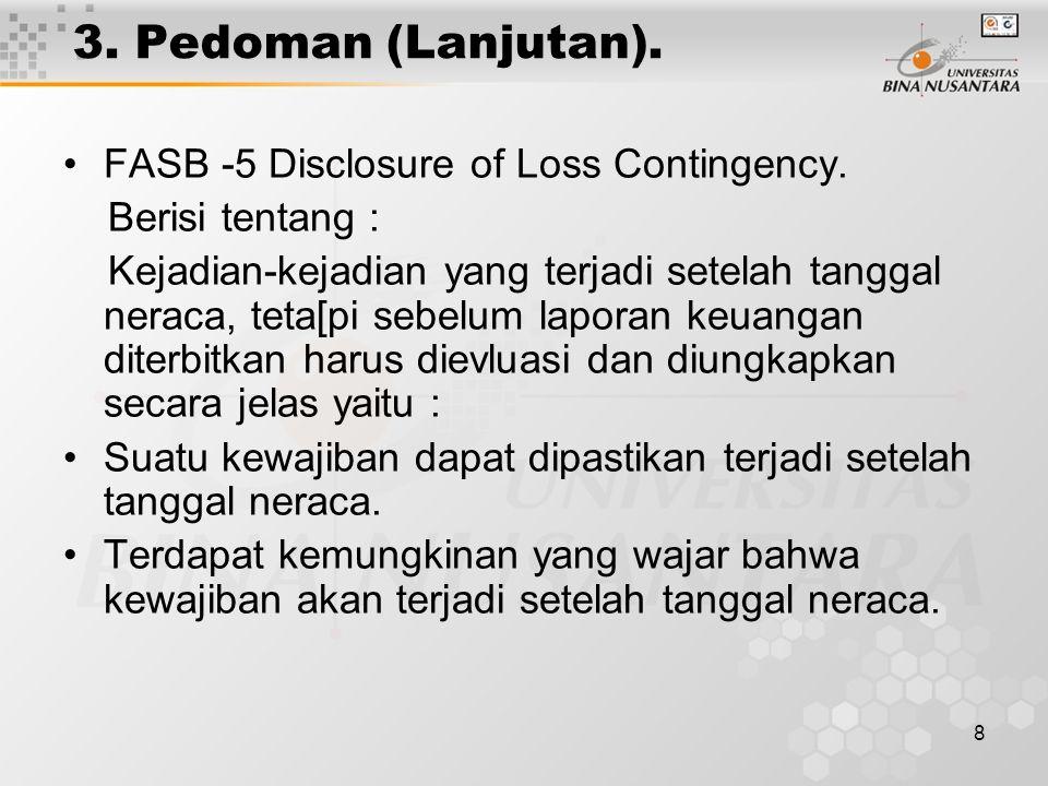 3. Pedoman (Lanjutan). FASB -5 Disclosure of Loss Contingency.