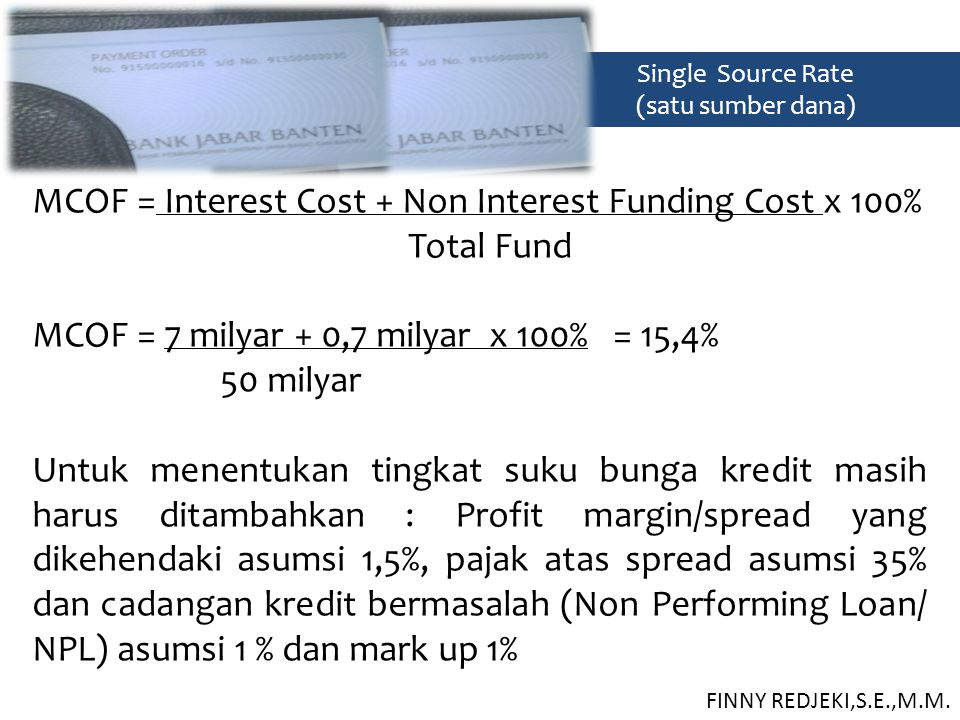 MCOF = Interest Cost + Non Interest Funding Cost x 100% Total Fund
