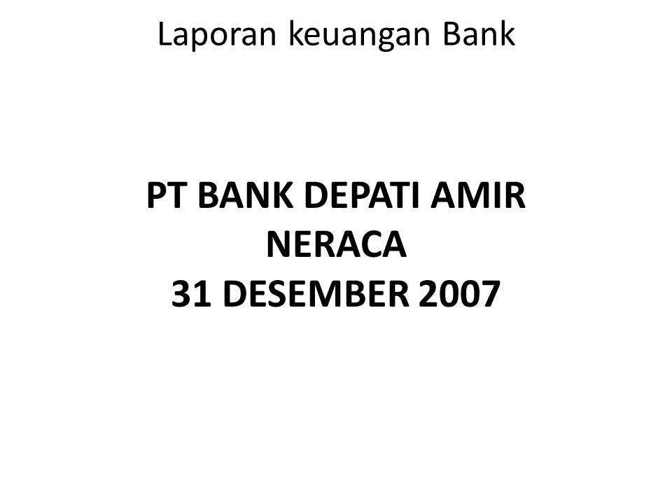 PT BANK DEPATI AMIR NERACA 31 DESEMBER 2007