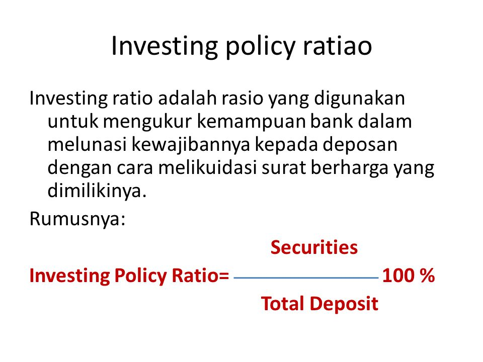 Investing policy ratiao