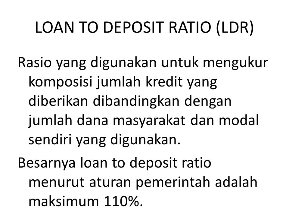 LOAN TO DEPOSIT RATIO (LDR)