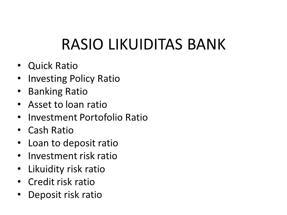 RASIO LIKUIDITAS BANK Quick Ratio Investing Policy Ratio Banking Ratio