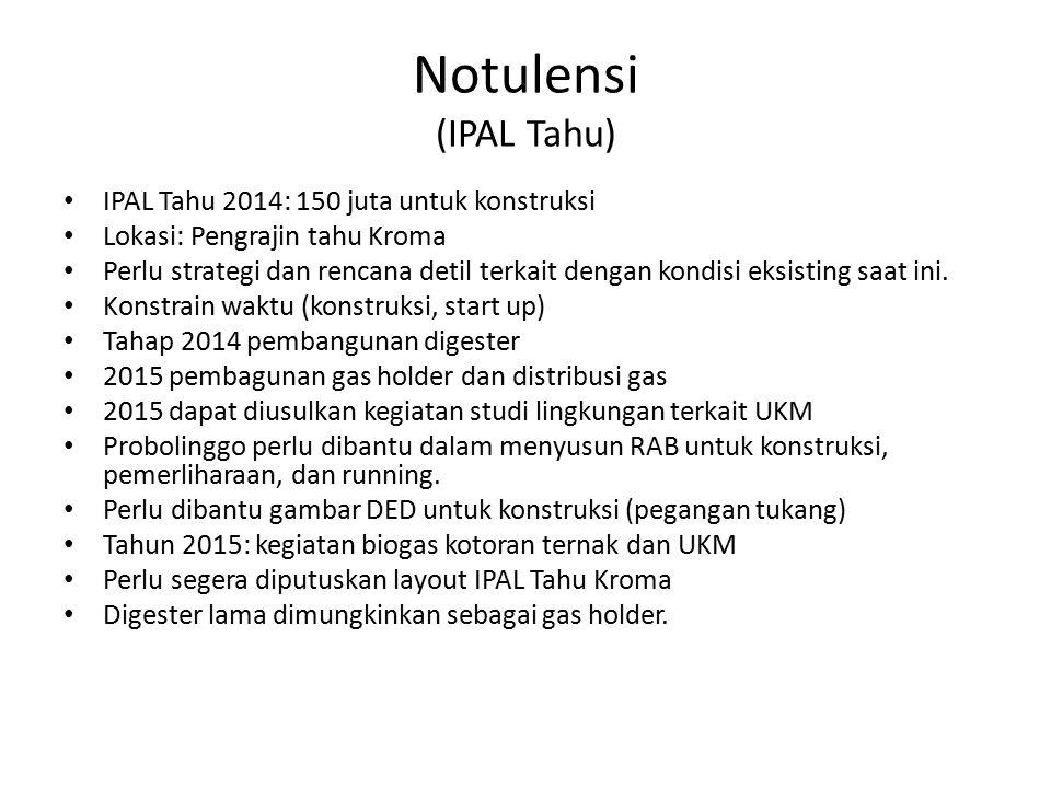Notulensi (IPAL Tahu) IPAL Tahu 2014: 150 juta untuk konstruksi