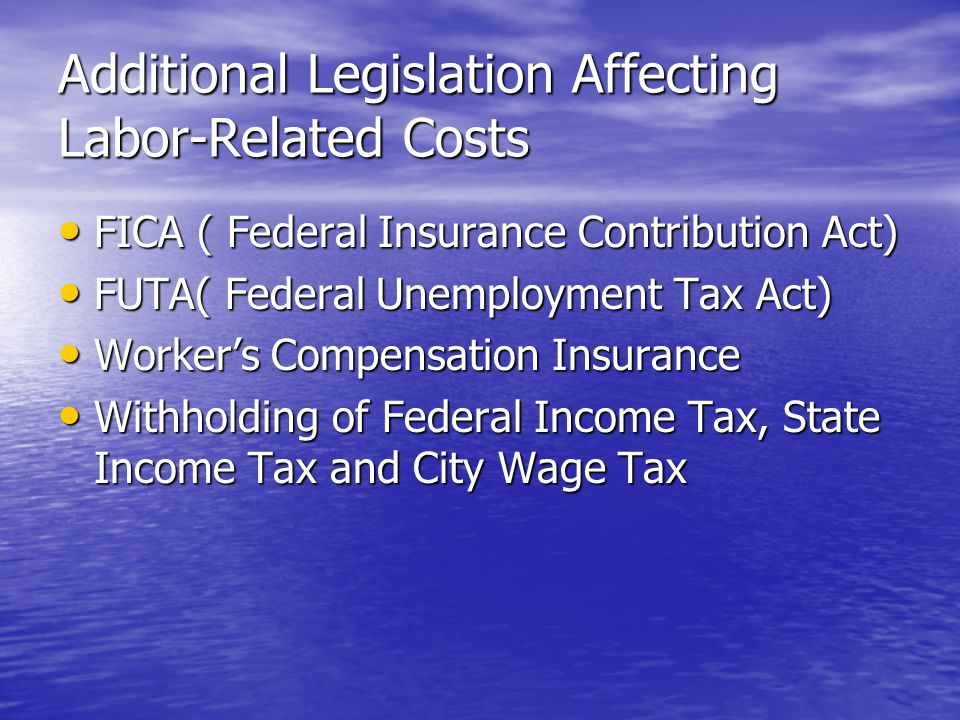 Additional Legislation Affecting Labor-Related Costs