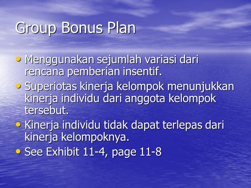 Group Bonus Plan Menggunakan sejumlah variasi dari rencana pemberian insentif.