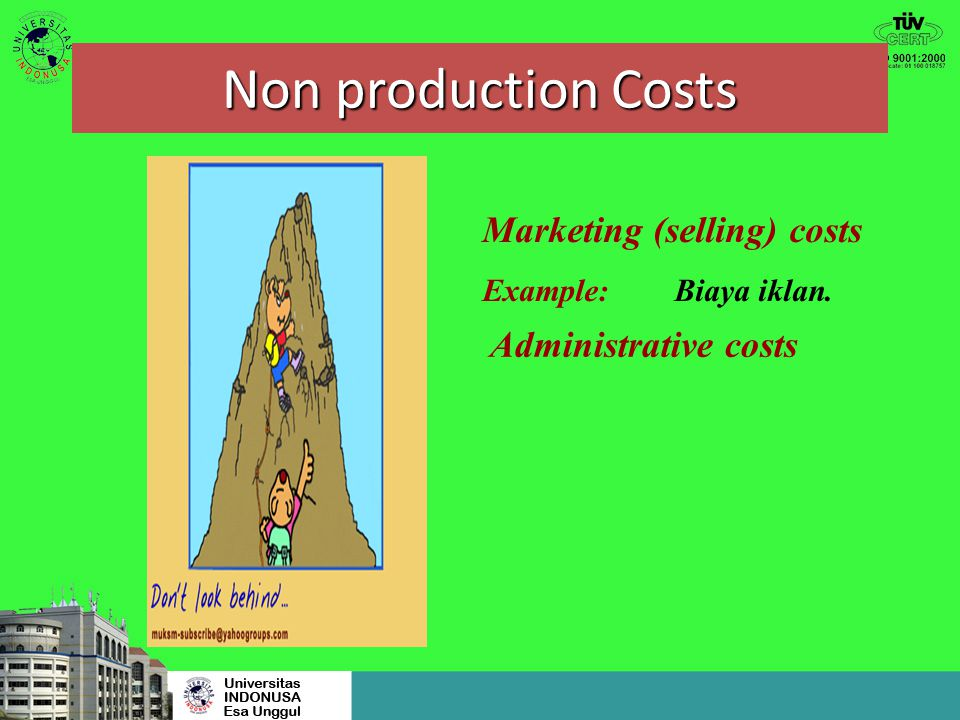 Non production Costs Marketing (selling) costs Administrative costs