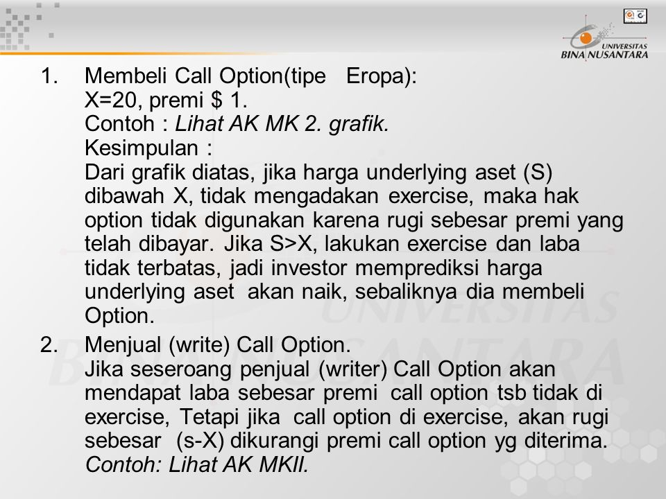 Membeli Call Option(tipe Eropa): X=20, premi $ 1