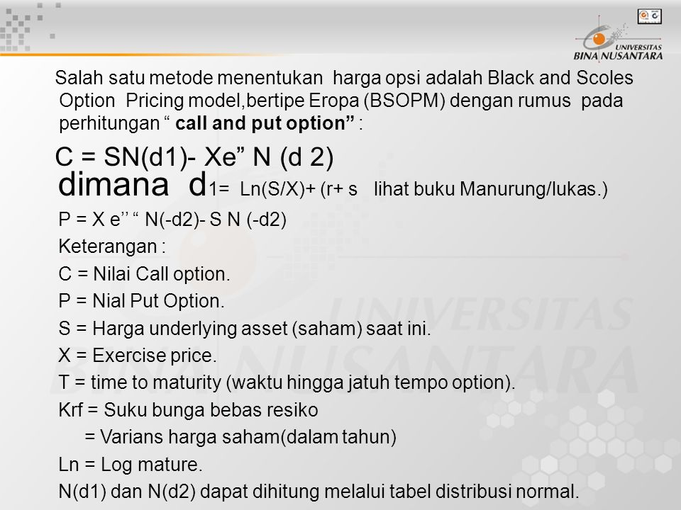 dimana d1= Ln(S/X)+ (r+ s lihat buku Manurung/lukas.)