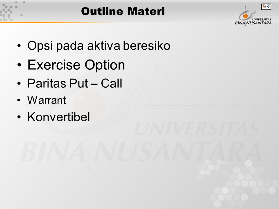 Exercise Option Opsi pada aktiva beresiko Paritas Put – Call