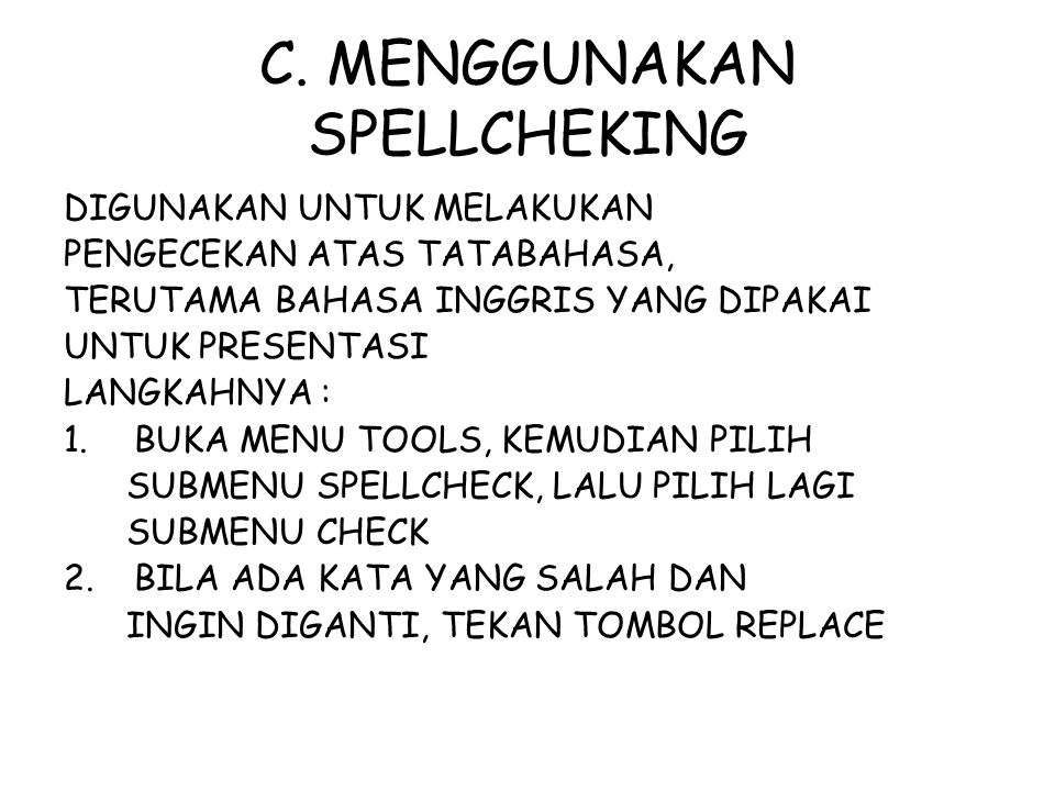 C. MENGGUNAKAN SPELLCHEKING