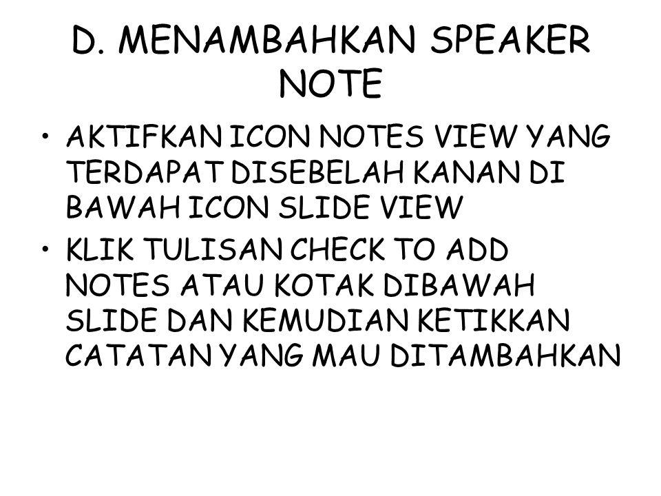 D. MENAMBAHKAN SPEAKER NOTE