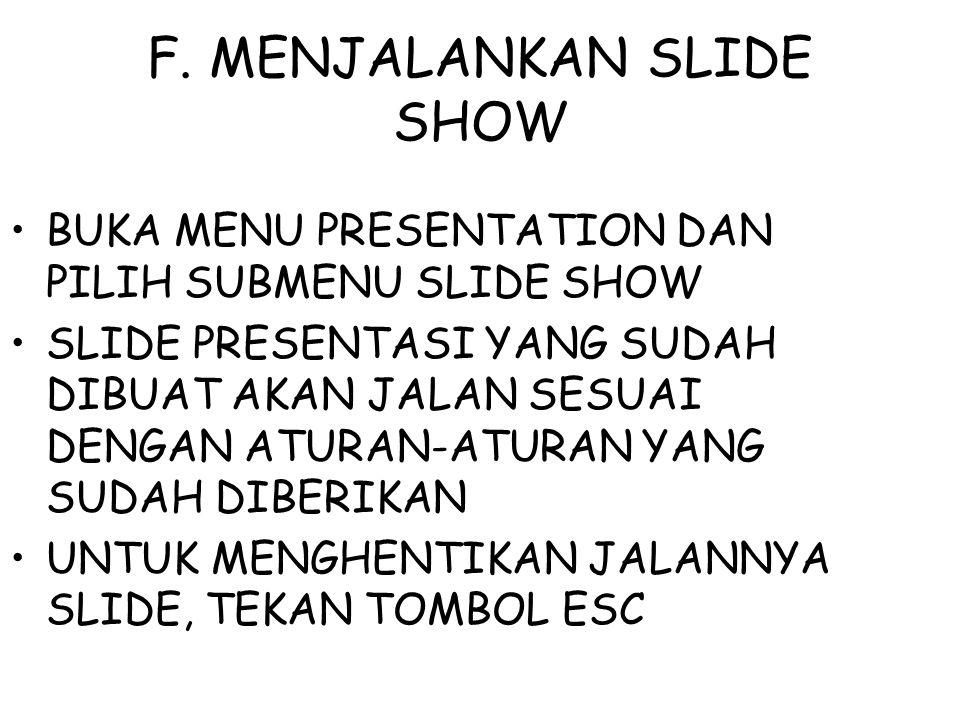 F. MENJALANKAN SLIDE SHOW