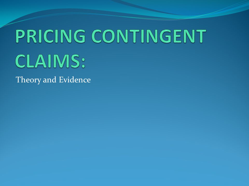 PRICING CONTINGENT CLAIMS: