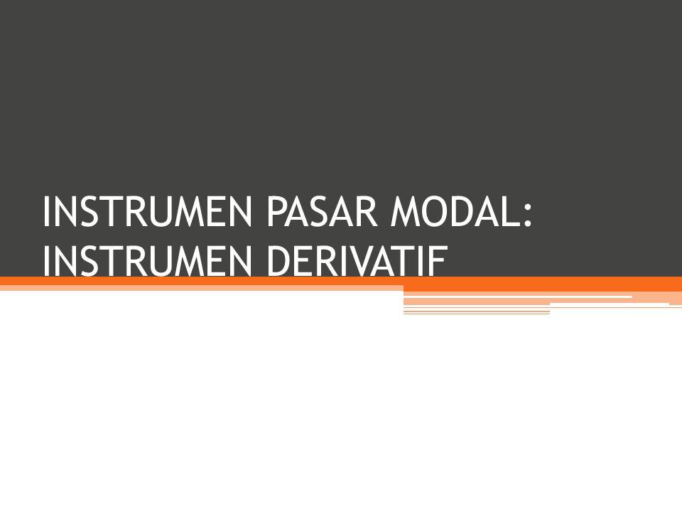 INSTRUMEN PASAR MODAL: INSTRUMEN DERIVATIF