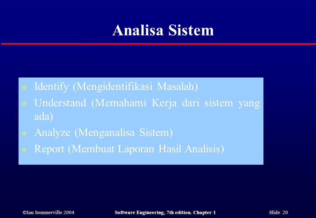 Analisa Sistem Identify (Mengidentifikasi Masalah)
