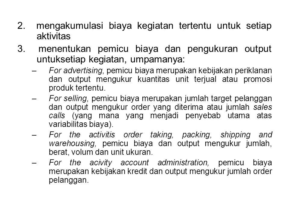 2. mengakumulasi biaya kegiatan tertentu untuk setiap aktivitas