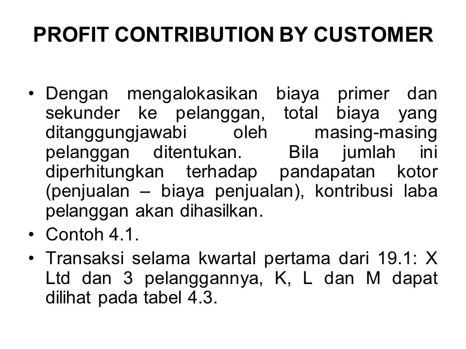 PROFIT CONTRIBUTION BY CUSTOMER