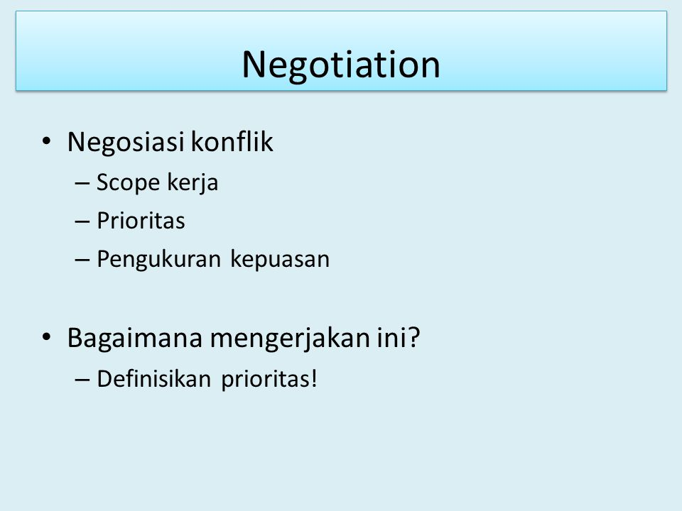 Negotiation Negosiasi konflik Bagaimana mengerjakan ini Scope kerja
